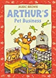 Arthur's Pet Business (An Arthur Adventure)