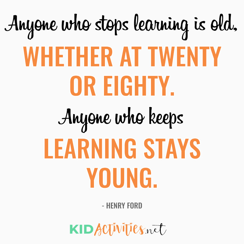 Inspirational Quotes for Teachers (Anyone who stops learning is old, whether at twenty or eighty. Anyone who keeps learning stays young. - Henry Ford)