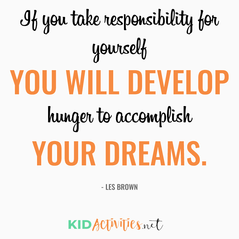 Inspirational Quotes for Teachers (If you take responsibility for yourself you will develop a hunger to accomplish your dreams. ~Les Brown)