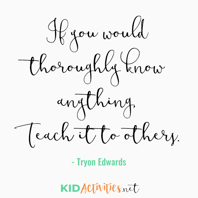 Inspirational Quotes for Teachers (If you would thoroughly know anything, Teach it to others. - Tryon Edwards)