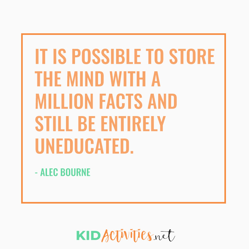 Inspirational Quotes for Teachers (It is possible to store the mind with a million facts and still be entirely uneducated. - Alec Bourne)