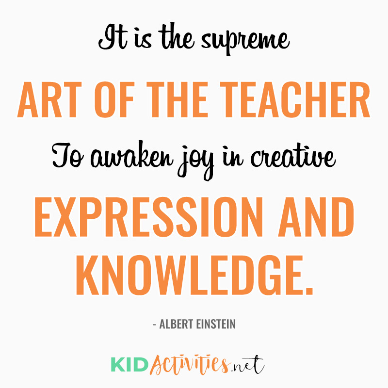 Inspirational Quotes for Teachers (It is the supreme art of the teacher To awaken joy in creative expression and knowledge. - Albert Einstein)