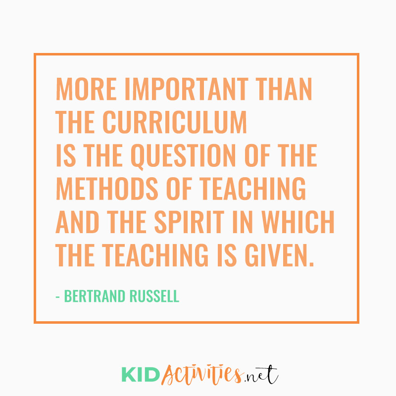 Inspirational Quotes for Teachers (More important than the curriculum Is the question of the methods of teaching And the spirit in which the teaching is given. - Bertrand Russell)