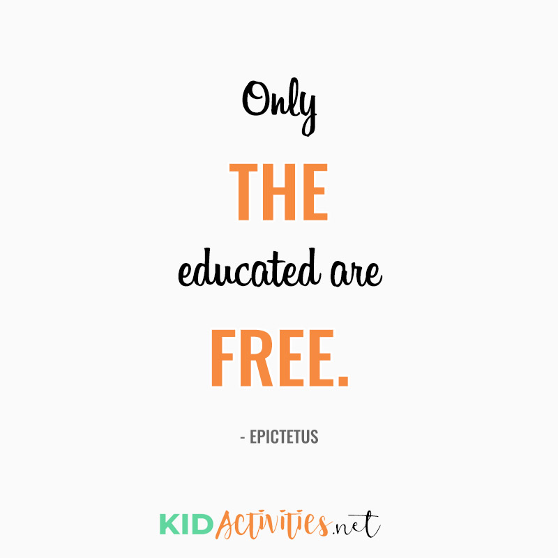 Inspirational Quotes for Teachers (Only the educated are free. - Epictetus)