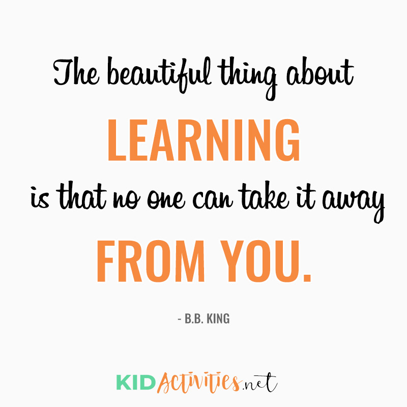 Inspirational Quotes for Teachers (The beautiful thing about learning is that no one can take it away from you. - B.B. King)