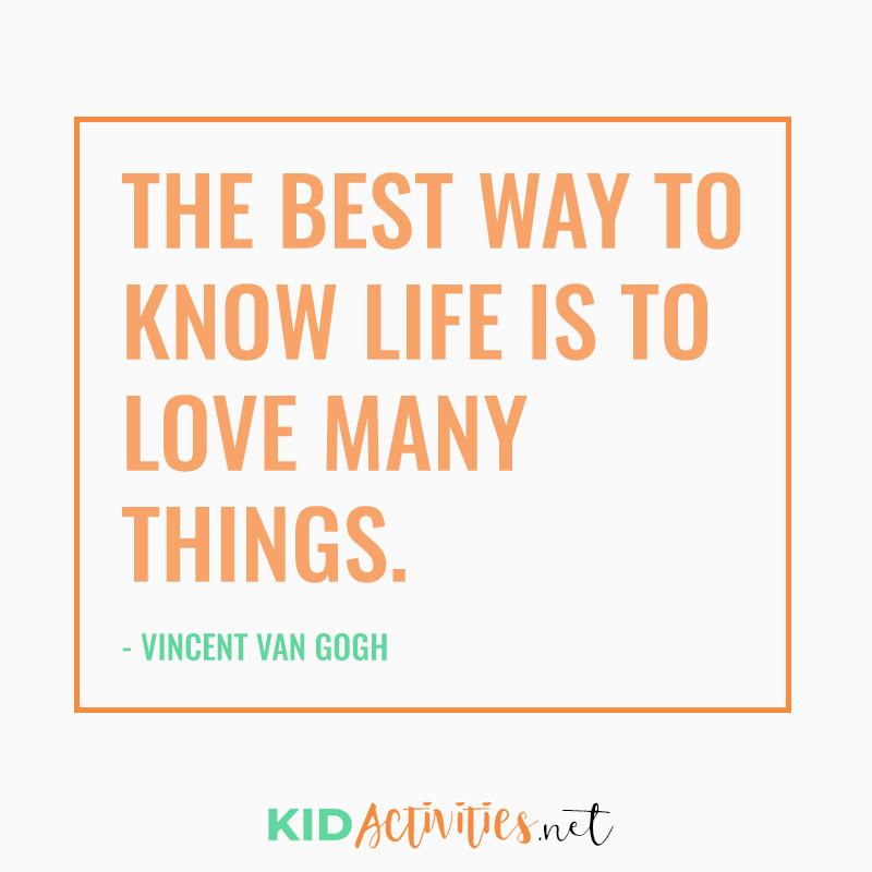 Inspirational Quotes for Teachers (The best way to know life is to love many things. - Vincent Van Gogh)