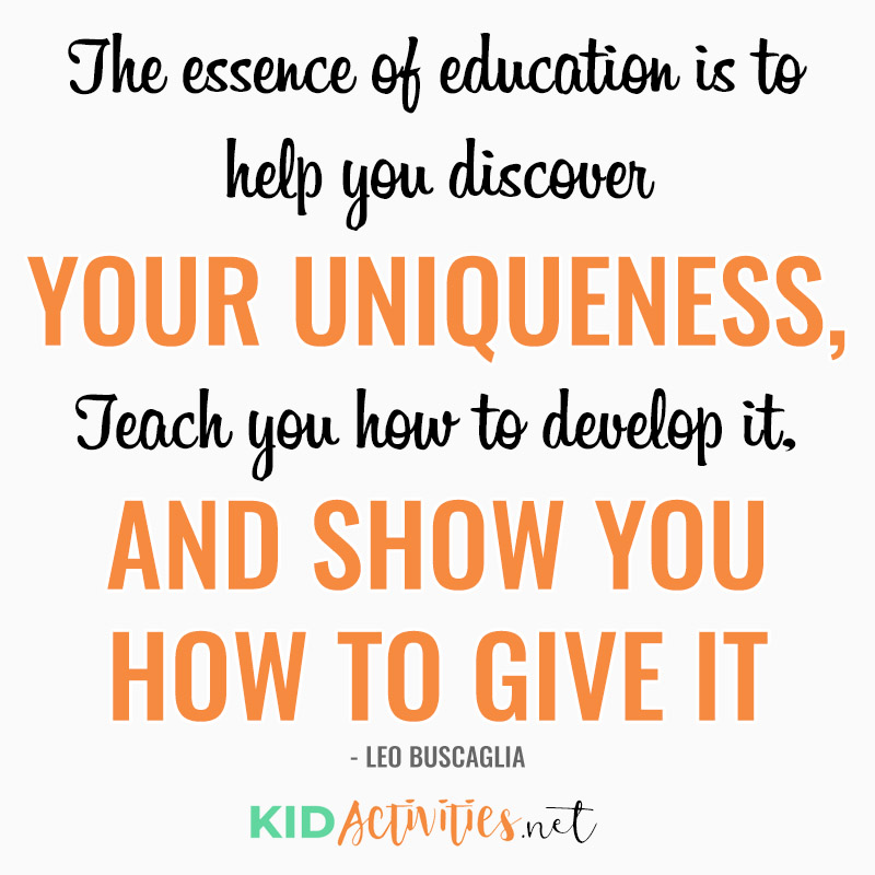 Inspirational Quotes for Teachers (The essence of education is to help you discover your uniqueness, Teach you how to develop it, and show you how to give it away. - Leo Buscaglia)