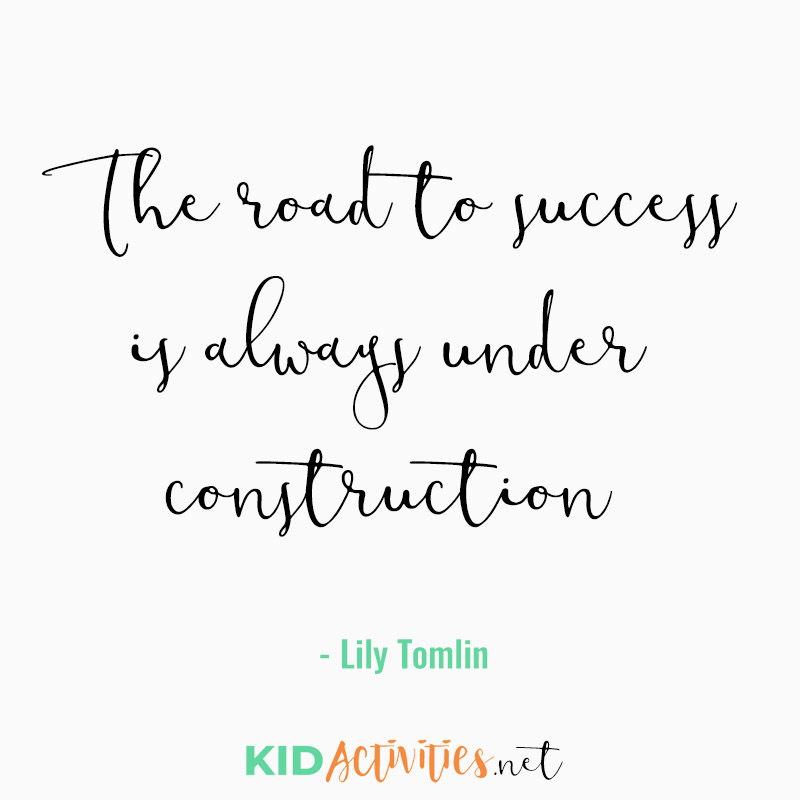 Inspirational Quotes for Teachers (The road to success is always under construction - Lily Tomlin)