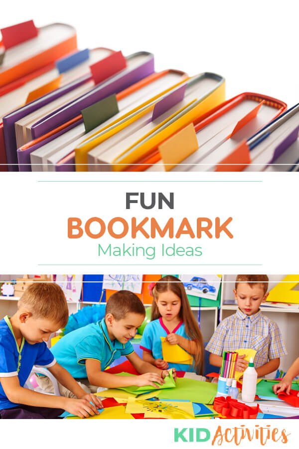 A Pinterest image with two pictures, one shows books with bookmarks in them and the other one shows kids creating stuff from construction paper. The text reads fun bookmark making ideas.