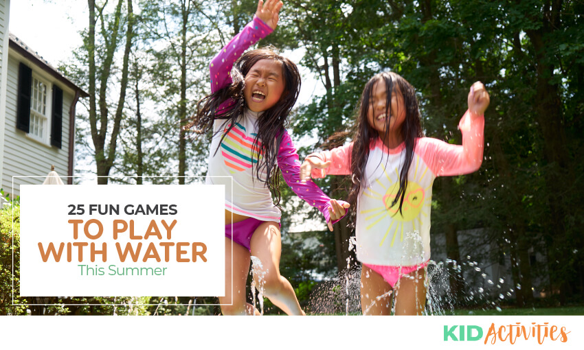 An image with two young girls running through a sprinkler and text on the image saying 25 fun games to play with water this summer.