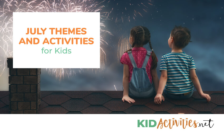 A collection of July themes and activities for kids.