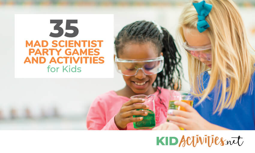 An image of a young girl wearing goggles holding a glass doing a science experiment with a teacher. The text reads 35 mad scientist party games and activities for kids.