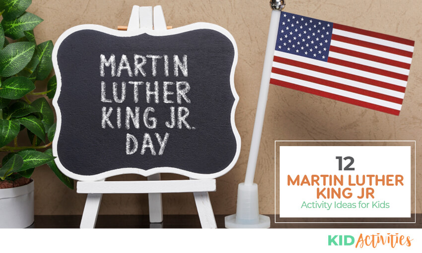 An image of a chalkboard with Martin Luther King Jr. Day written on it. Text reads 12 Martin Luther King Jr activities for kids.