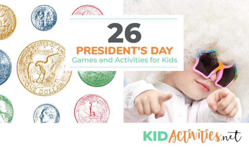An image of coins and a kid with a wig and star shaped sunglasses. Text reads 26 President's Day games and activities for kids.