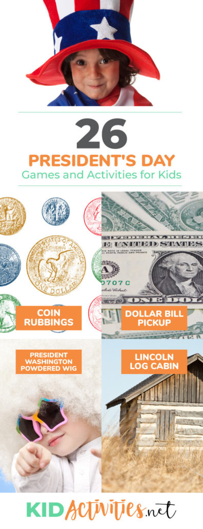 A Pinterest image with a picture of a kid wearing an American themed top hat and pictures depicting 4 presidents day activities (activities can be found in the article). Text reads 26 President's Day games and activities for kids.