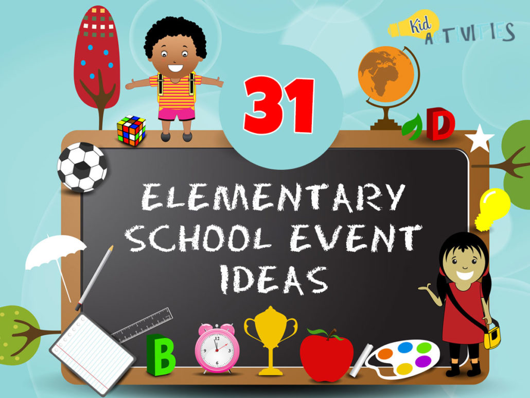 31 Elementary School Event Ideas [Family Fun Event Ideas ...