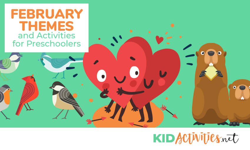 Animated pictures of hearts hugging, birds, and beavers with a light green background. Text reading February themes and activities for kids. Great activity ideas for the classroom.