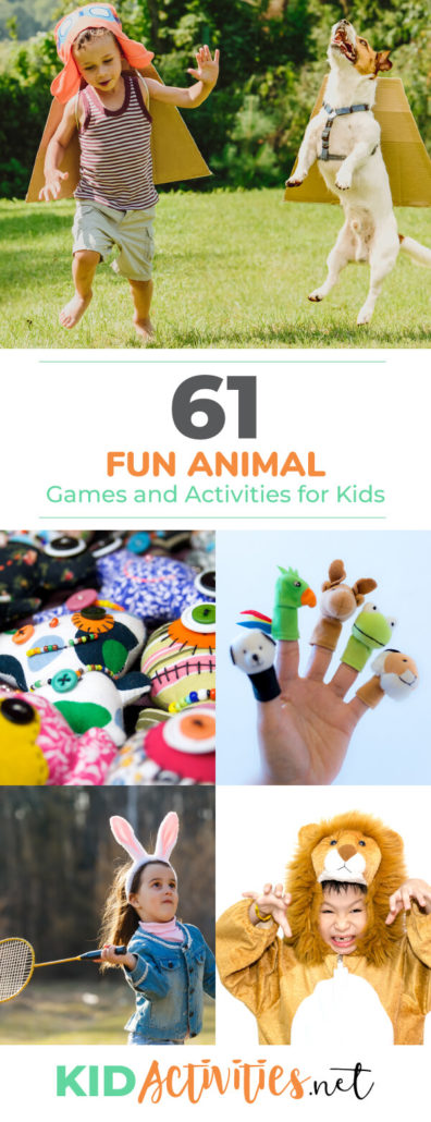 Several images with different animal themed activities. One is a kid playing with a dog. One is a hand with animal finger puppets. One is a kid in a lion costume. Text that reads 61 fun animal games and activities for kids.