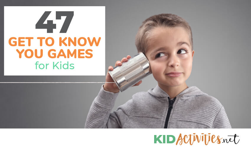 A young boy with a tin can up to his ear. Text reads 47 get to know you games and activities for kids.