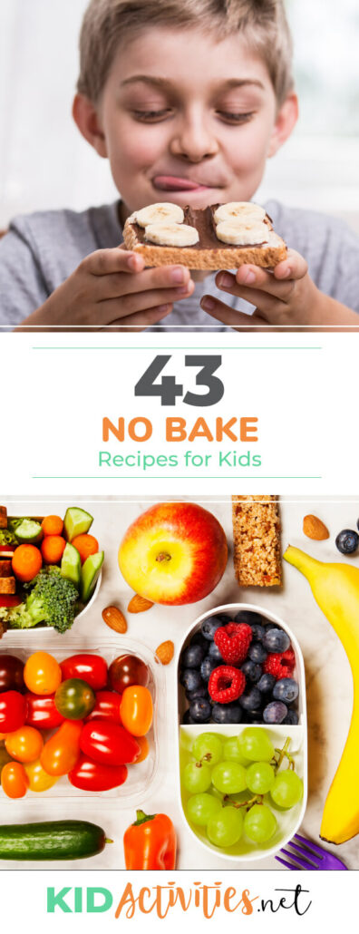 An image of a boy getting ready to eat a piece of toast with chocolate and banana on it and another picture of a fruit tray. Text reads 43 no bake recipes for kids.