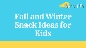 fall and winter snack ideas for kids