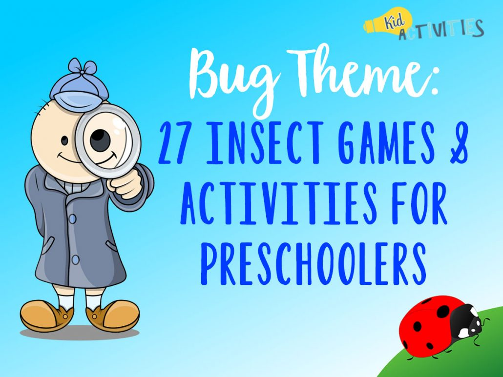 Bug Theme 27 Insect Games Activities For Preschoolers Craft Ideas Kids