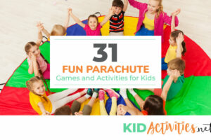 A picture of kids sitting on a colorful parachute holding hands in a circle. The text reads 31 fun parachute games and activities for kids.