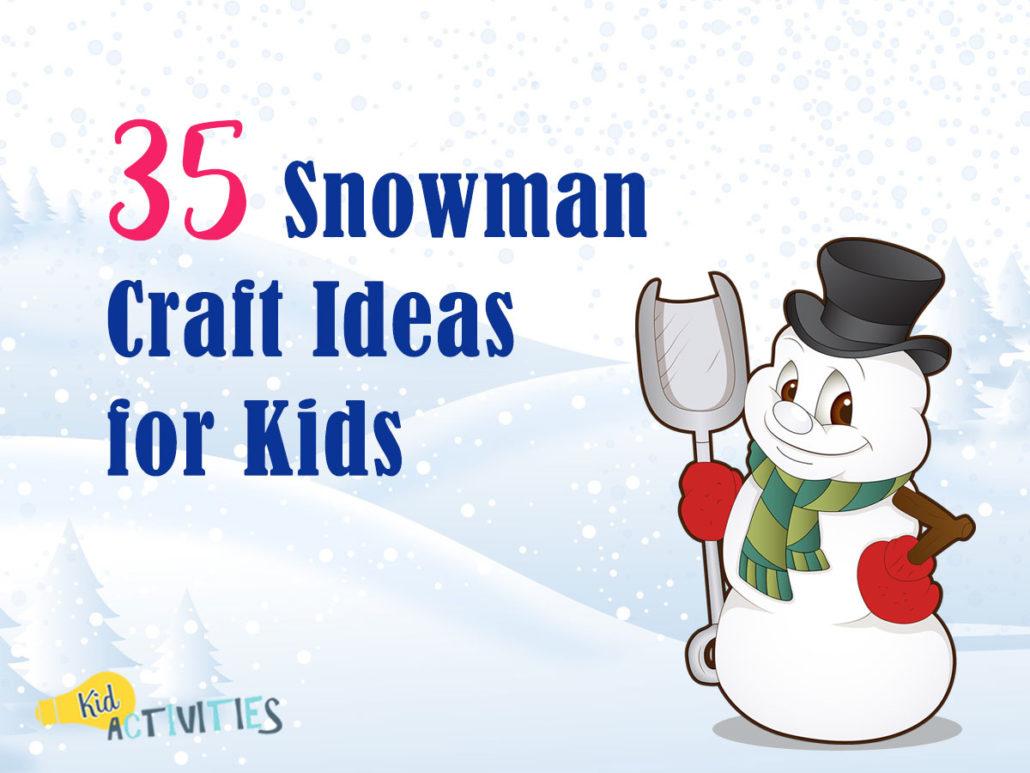 35 Snowman Craft Ideas For Kids Art