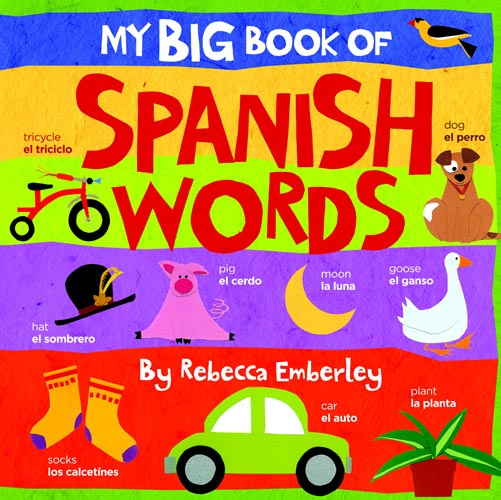 The book cover of My Big Book of Spanish Words by Rebecca Emberley.