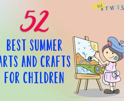 52 Best Summer Arts and Crafts For Children