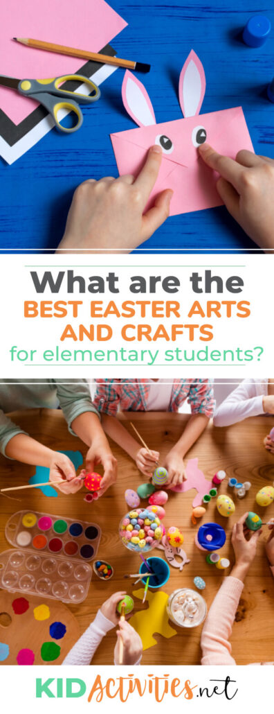 What are the best Easter arts and crafts for elementary students? We provide 43 great art and craft activity ideas.