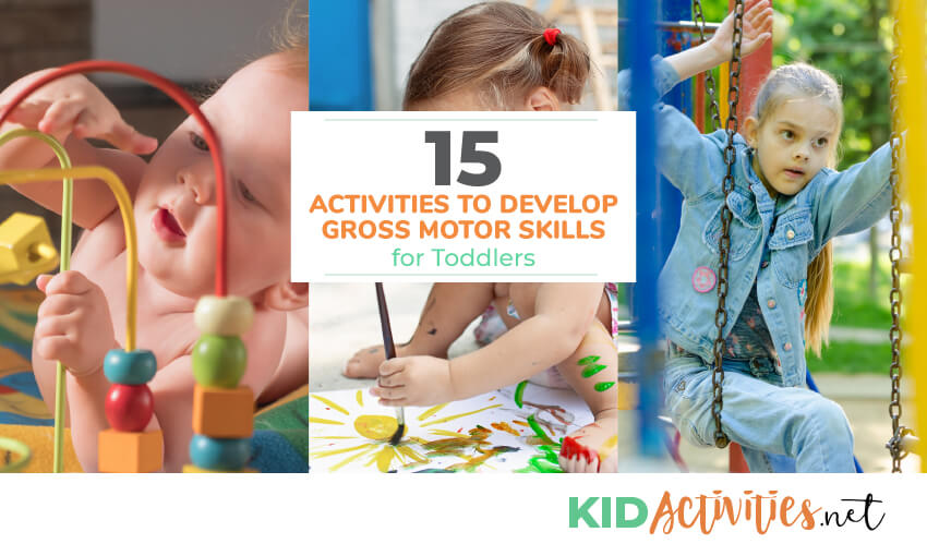 A collection of activities to develop gross motor skills for toddlers.