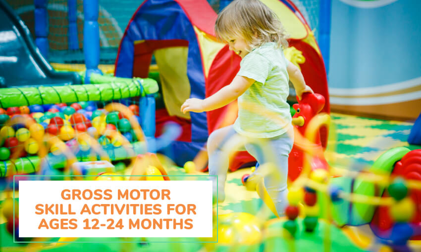 A collection of activities to help develop gross motor skills in toddlers ages 12 to 24 months.