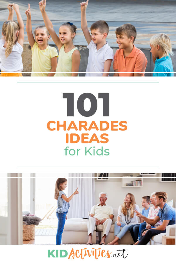 A collection of 101 charades ideas for kids.