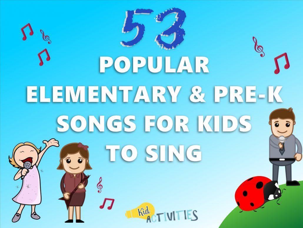 53 Popular Elementary & Pre-K Songs for Kids to Sing [Clean Songs]