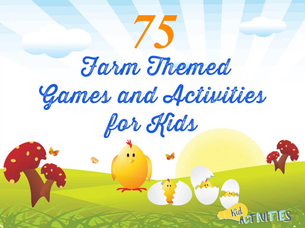 75 Farm Themed Games and Activities for Kids [Plus Farm Craft Ideas]