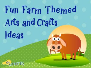 75 Farm Themed Games And Activities For Kids Plus Craft Ideas
