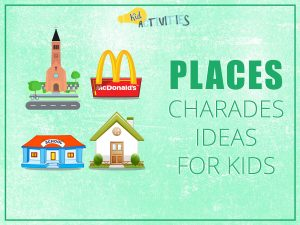 places_charades_ideas_for_kids