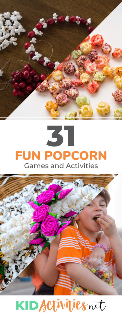 Several pictures of popcorn activities like creating necklaces from colored popcorn, kids eating popcorn, and a picture of a popcorn art project made to look like flowers. Text reading 31 fun popcorn games and activities for kids.