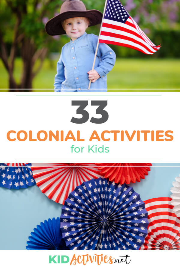 Two images, one of a young boy in a colonial hat holding an American flag and another of American flag decorations. Text reads 33 colonial activities for kids.