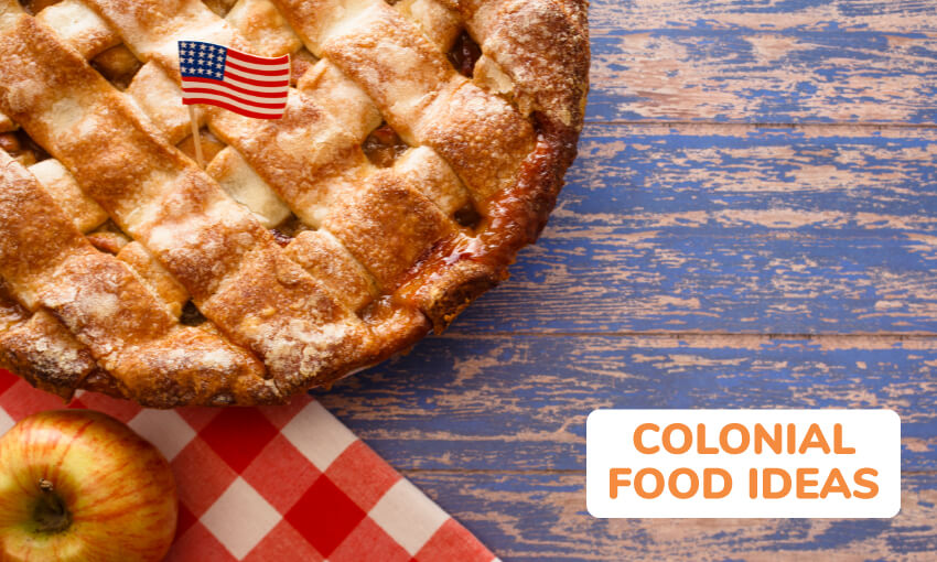 A picture of an apple and an apple pie with a small American flag stuck in the pie. Text reads colonial food ideas.