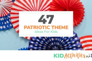 A collection of patriotic theme ideas for kids.