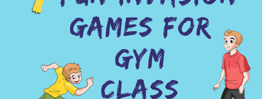 fun invasion games for gym class