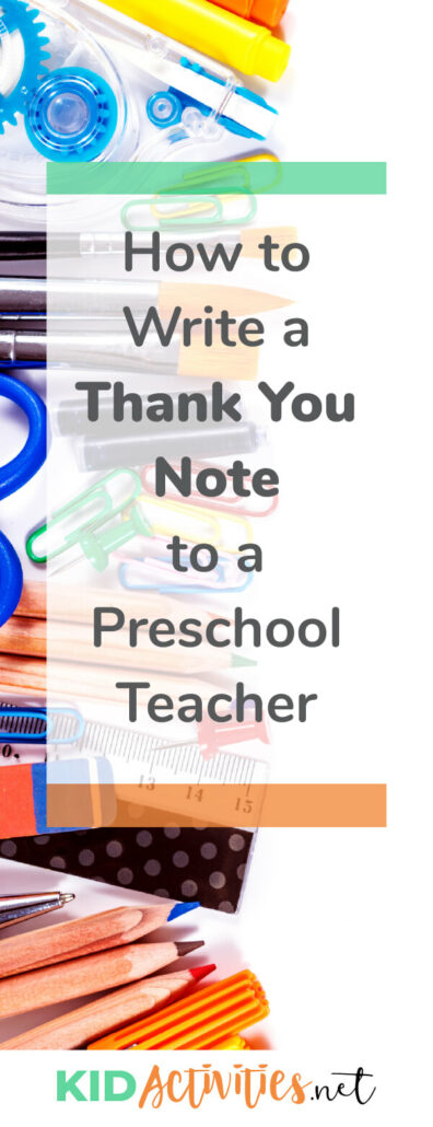 Instructions on how to write a thank you note to a preschool teacher. Included is the structure of the letter as well as some appreciation quotes for teachers.