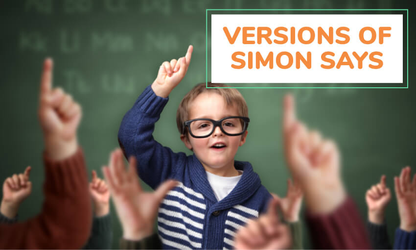 Versions of simon says for kids.