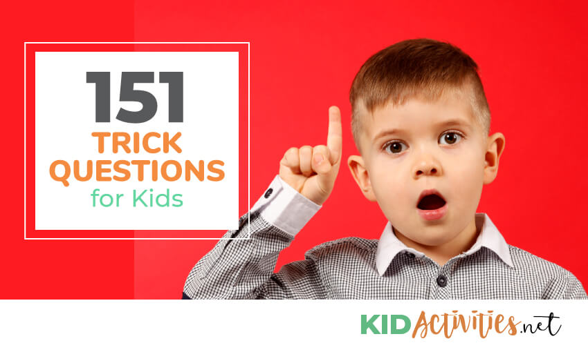151 Trick Questions For Kids Tricky Questions With Answers Kid Activities