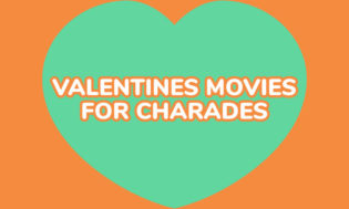 A collection of Valentine's movie ideas for playing charades.