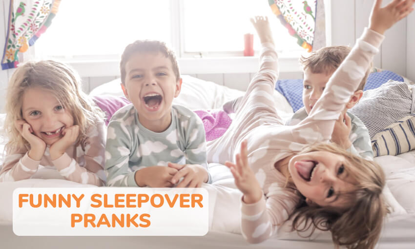 A collection of funny sleepover pranks for kids.