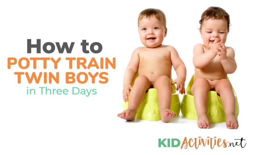 How to potty train twin boys in three days.