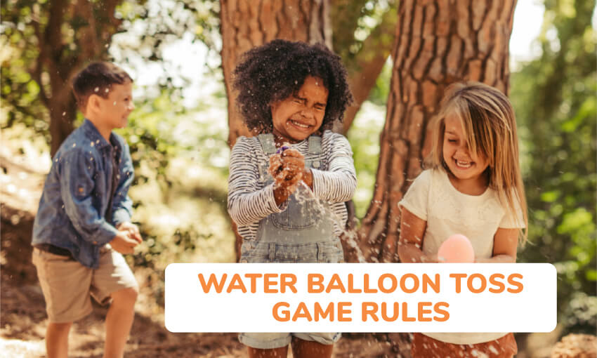 Water balloon toss game rules.